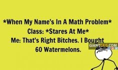 Images of the day -99 pics- When My Name Is In A Math Problem