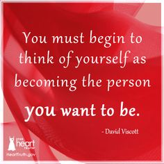 You must begin to think of yourself as becoming the person you want to be. #quote #inspiration