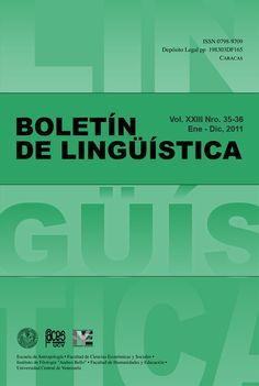 Boletín de Lingüística 2002 - 2011 disponible en Saber UCV http://saber.ucv.ve/ojs/index.php/rev_bl/issue/archive