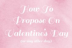 anyone thinking of proposing on Valentine's Day?!