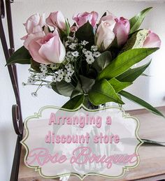 Arranging a Rose Bouquet from a Discount Store - Deja Vue Designs craft, diy gift, diy board, rose bouquet, roses, bouquets, discount store, design, arrang