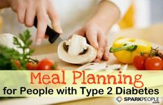 Healthy Meal Planning Tips for People with Type 2 Diabetes | via @SparkPeople #food #diet #nutrition #recipe