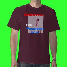 Your Candidate For 2012! Groovyal For President T Shirts