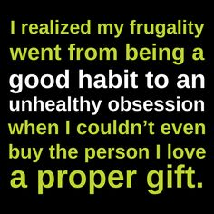 One woman shares how her constant anxiety over money caused her to go overboard with her frugal habits, which adversely affected her life in many ways.