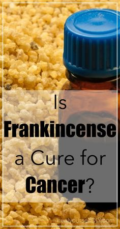 Is Frankincense a Cure for Cancer? | www.healyourselfdiy.com