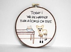 Step 2: Be uplifted by this inspiring corgi cross stitch. | 13 Simple Steps To Get You Through A Rough Day