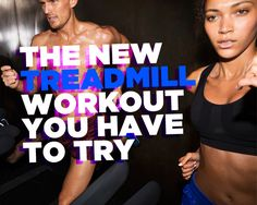 The New Treadmill Workout You HAVE to Try