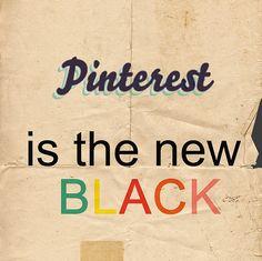 Pinterest is the new black!