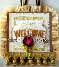 Cute welcome sign. I like the use of the pattern ruffle.