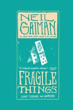 Fragile Things: Short Fictions and Wonders (Neil Gaiman, 2006)