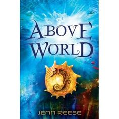 Above World by Jenn Reese ~ A young adult book that I will read as soon as it comes out on 2/14/12