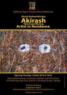 Olaniyi Rasheed Akindiya AKA Akirash. Solo show at Nafasi Art Space. April 12, 2012.