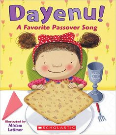 Dayenu! A Favorite Passover Song illustrated by Miriam Latimer