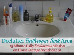 Today's decluttering mission is to declutter your bathroom sink area, and then to try to develop a habit to clear it a bit with each use so it stays clear