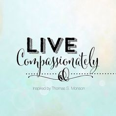 Live-Compassionately #ldsconf #whipperberry