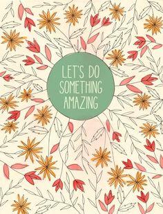 let's do something amazing