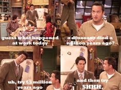 Friends -- Ross is awesome (so is Chandler)