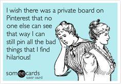 Umm... yeah. ecard, thought, buttons, secret boards, hilarious stuff, chuckl, quot, true stories, cameras