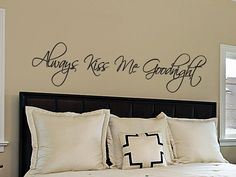 """This beautiful wall decal is all about love and says """"Always Kiss  Me Goodnight"""". It would go great in your bedroom, especially  above your bed or headboard. Brought to you by The Decal Lab!    Size is approx 12"""" tall by 48"""" wide."""