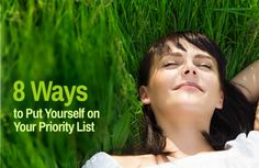 8 Ways to Put Yourself on Your Priority List | via @SparkPeople