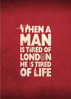 Tired Of London…