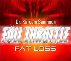 FULL THROTTLE FAT LOSS System – Dr Kareem's Fat Loss Method on http://unlimitedonlinemoneymakers.com/help-me-loose-weight/full-throttle-fat-loss-system-dr-kareems-fat-loss-method