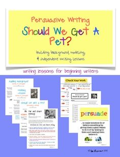 Persuasive Writing, Should we get a pet? Lessons for Beginning writers $