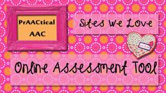 Sites We Love: Online AAC Assessment Tool