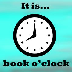 It is book o'clock.