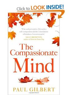 The Compassionate Mind Compassion Focused Therapy: Prof Paul Gilbert: Books
