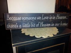 Primitive decor ~ sign ~ shelf sitter ~ because someone we love is in heaven ~
