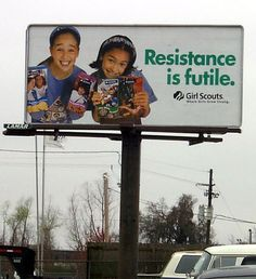 marketing idea for Girl Scout Cookies ... Need to put this on our booth posters, lol!  Love it...