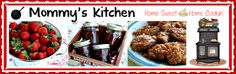 Mommy's Kitchen - Old Fashioned & Country Style Cooking