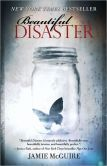 Beautiful Disaster by Jamie McGuire - Abby is a good girl. She believes she has enough distance from the darkness of her past, but when she arrives at college with her best friend, her path to a new beginning is quickly challenged by bad boy Travis Maddox. He's exactly what Abby wants to avoid. Intrigued by Abby's resistance, Travis tricks her with a simple bet. If he loses, he must remain abstinent for a month. If Abby loses, she must live in Travis's apartment for the same amount of time.