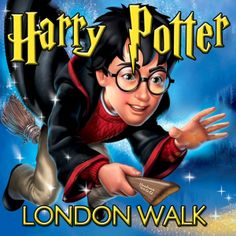 Harry Potter walking tours in London. you have no choice, i will drag you if i must
