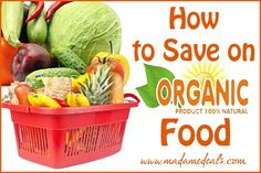 Tips on How to Save on Organic Food  http://madamedeals.com/save-on-organic-foods/ #inspireothers