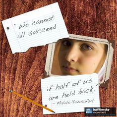"""#quote """"We cannot all succeed if half of us are held back."""" -Malala Yousafzai"""