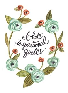 I Hate Inspirational Quotes  8x10 Print  Funny by HeatherBuchanan, $22.00