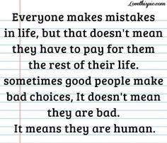everyone makes mistakes life quotes quotes quote life wise advice wisdom life lessons