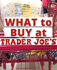 What to Buy at Trader Joes - I haven't been there yet so this is on my need to do list.