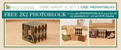 Get a free 2x2 PhotoBlock from PhotoBarn up until August 19th, 2013.  Just pay $6.99 shipping!