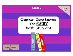 Grade 2 rubrics for every Common Core math standard.  This is a great way to keep track of student performance.