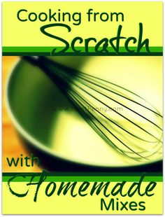 FREE eCookbook full of recipes for homemade mixes so you can cook from scratch without taking all the time. Super easy and frugal too.