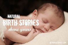 Click through and share your natural birth story to empower other women that they can do the same. If you know a mama who has had a natural birth please repin.