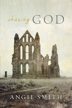 Chasing God by Angie Smith, My favorite author <3 all her books!