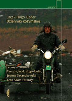 9/10 | Jacek Hugo-Bader - Dzienniki Kołymskie (2012, wyd. Czarne) @ Audiobook