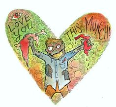 I Love You This Munch (Zombie Valentine #2) by pageofbats, via Flickr