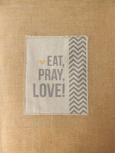 EAT PRAY LOVE Burlap Wall Art Hanging and Sign by sendinspirations, $25.00