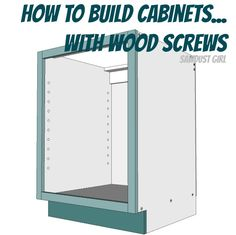 How to Build a Kitchen Cabinet with wood screws