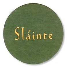 Top Ten Irish Toasts for St. Patrick's Day. Slainte!